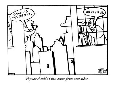 Voyeurs shouldn't live across from each other. - New Yorker Cartoon-Bruce Eric Kaplan-Premium Giclee Print