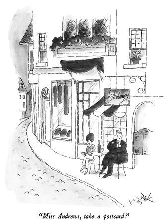 """Miss Andrews, take a postcard."" - New Yorker Cartoon"