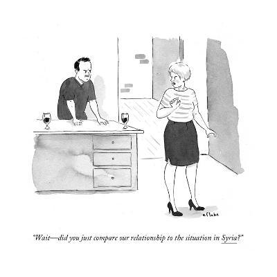 """""""Wait?did you just compare our relationship to the situation in Syria?"""" - Cartoon-Emily Flake-Premium Giclee Print"""
