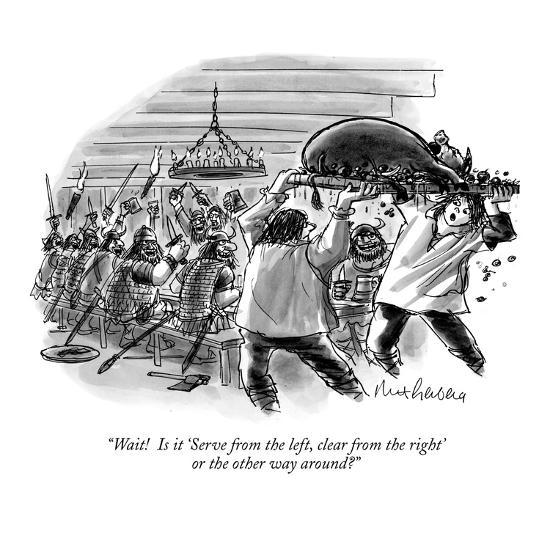 """""""Wait!  Is it 'Serve from the left, clear from the right' or the other way…"""" - New Yorker Cartoon-Mort Gerberg-Premium Giclee Print"""