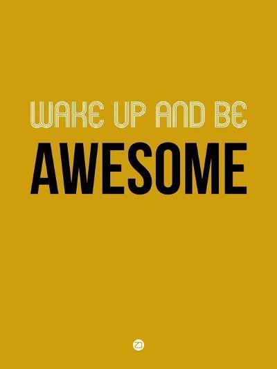 Wake Up and Be Awesome Yellow-NaxArt-Art Print