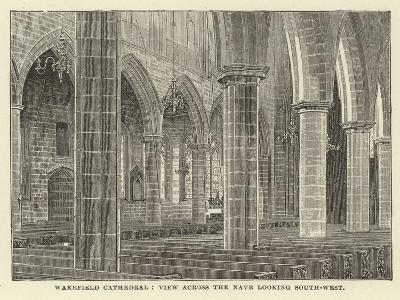 Wakefield Cathedral, View across the Nave Looking South-West--Giclee Print