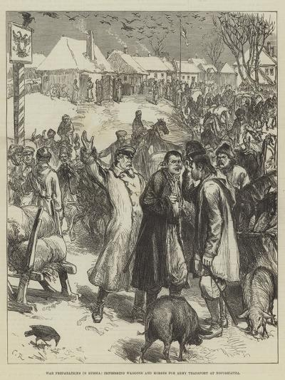 War Preparations in Russia, Impressing Waggons and Horses for Army Transport at Novoselitza-Charles Robinson-Giclee Print