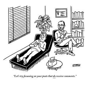 """""""Let's try focussing on your posts that do receive comments."""" - New Yorker Cartoon by Ward Sutton"""