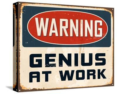 Warning Genius At Work 2--Stretched Canvas Print