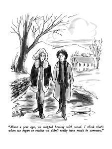 """""""About a year ago, we stopped heating with wood.  I think that's when we b?"""" - New Yorker Cartoon by Warren Miller"""