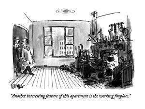 """Another interesting feature of this apartment is the working fireplace."" - New Yorker Cartoon by Warren Miller"