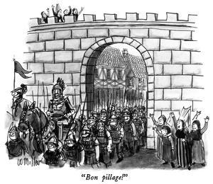 """Bon pillage!"" - New Yorker Cartoon by Warren Miller"