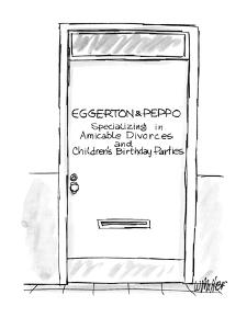 """Door with name plate """"Eggerton& Peppo-Specializing in Amicable Divorces an? - New Yorker Cartoon by Warren Miller"""