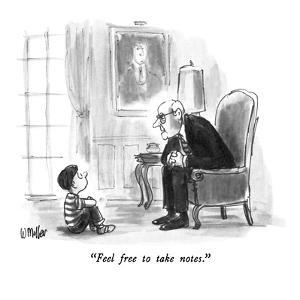 """Feel free to take notes."" - New Yorker Cartoon by Warren Miller"