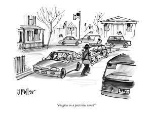 """Flagless in a patriotic zone?"" - New Yorker Cartoon by Warren Miller"