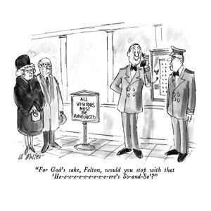 """""""For God's sake, Felton, would you stop with that 'He-e-e-e-e-e-e-e-e-e-er?"""" - New Yorker Cartoon by Warren Miller"""