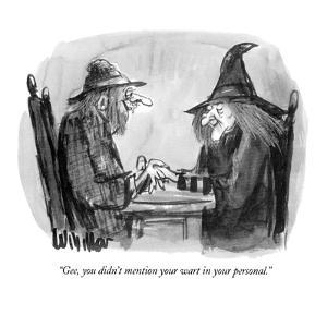 """""""Gee, you didn't mention your wart in your personal."""" - New Yorker Cartoon by Warren Miller"""