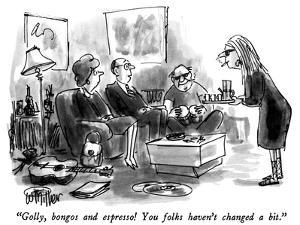 """""""Golly, bongos and espresso!  You folks haven't changed a bit."""" - New Yorker Cartoon by Warren Miller"""