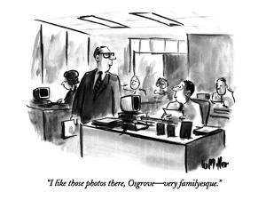 """""""I like those photos there, Osgrove?very familyesque."""" - New Yorker Cartoon by Warren Miller"""