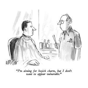 """""""I'm aiming for boyish charm, but I don't want to appear vulnerable."""" - New Yorker Cartoon by Warren Miller"""