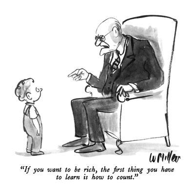 """If you want to be rich, the first thing you have to learn is how to count?"" - New Yorker Cartoon"