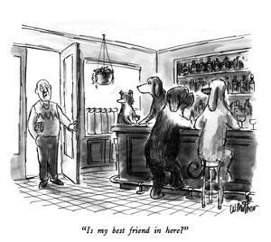 """""""Is my best friend in here?"""" - New Yorker Cartoon by Warren Miller"""