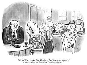 """""""It's nothing, really, Mr. Phelps.  I had just never heard of a place call…"""" - New Yorker Cartoon by Warren Miller"""