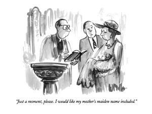 """Just a moment, please.  I would like my mother's maiden name included."" - New Yorker Cartoon by Warren Miller"