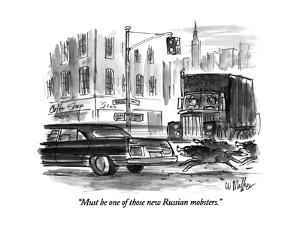 """""""Must be one of those new Russian mobsters."""" - New Yorker Cartoon by Warren Miller"""