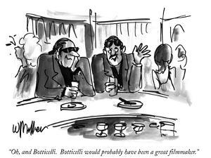 """Oh, and Botticelli. Botticelli would probably have been a great filmmaker…"" - New Yorker Cartoon by Warren Miller"