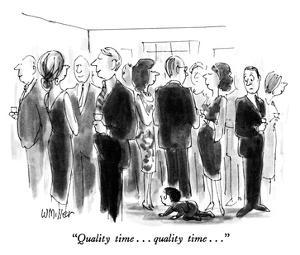 """""""Quality time. . . quality time. . ."""" - New Yorker Cartoon by Warren Miller"""
