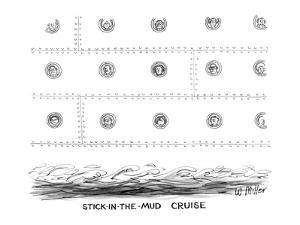 Stick-in-the-Mud Cruise - New Yorker Cartoon by Warren Miller