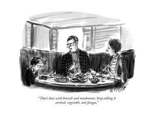 """""""That's bass with broccoli and mushrooms. Stop calling it animal, vegetabl?"""" - New Yorker Cartoon by Warren Miller"""