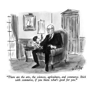"""""""There are the arts, the sciences, agriculture, and commerce.  Stick with ?"""" - New Yorker Cartoon by Warren Miller"""