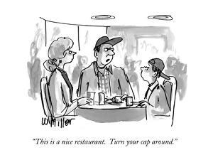 """This is a nice restaurant.  Turn your cap around."" - New Yorker Cartoon by Warren Miller"