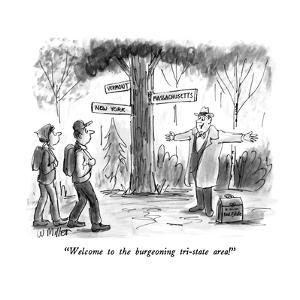"""Welcome to the burgeoning tri-state area!"" - New Yorker Cartoon by Warren Miller"