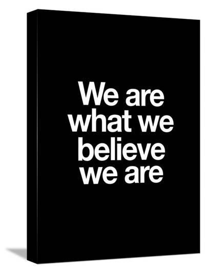 We Are What We Believe We Are-Brett Wilson-Stretched Canvas Print