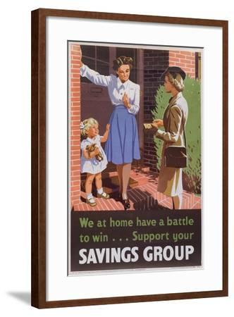 We at Home Have a Battle to Win...Support Your Savings Group' Poster Advertising National Savings--Framed Giclee Print