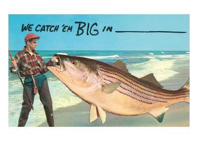 We catch 'em big in ----Art Print