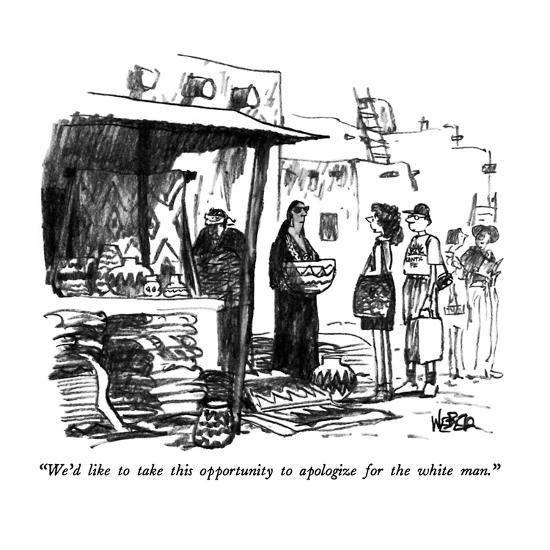 """We'd like to take this opportunity to apologize for the white man."" - New Yorker Cartoon-Robert Weber-Premium Giclee Print"