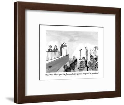 """""""We'd now like to open the floor to shorter speeches disguised as question?"""" - New Yorker Cartoon-Steve Macone-Framed Premium Giclee Print"""