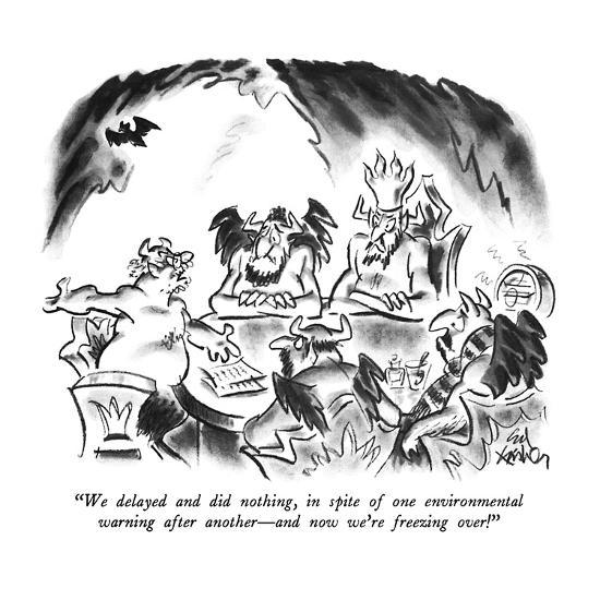 """We delayed and did nothing, in spite of one environmental warning after a?"" - New Yorker Cartoon-Ed Fisher-Premium Giclee Print"