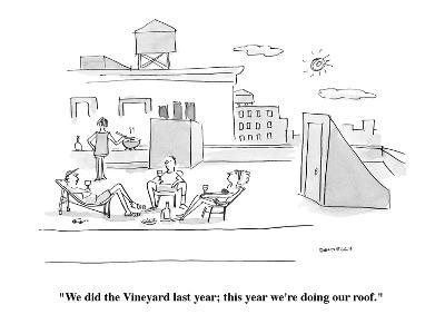 """We did the Vineyard last year; this year we're doing our roof."" - Cartoon-Liza Donnelly-Premium Giclee Print"