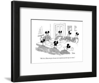 """""""We do it, Havermeyer, because our corporate parent says we must."""" - New Yorker Cartoon-Jack Ziegler-Framed Premium Giclee Print"""