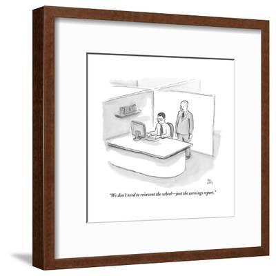 """We don't need to reinvent the wheel?just the earnings report."" - New Yorker Cartoon-Paul Noth-Framed Premium Giclee Print"