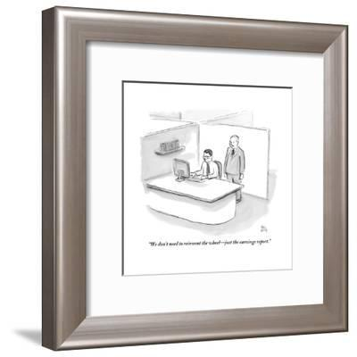 """""""We don't need to reinvent the wheel?just the earnings report."""" - New Yorker Cartoon-Paul Noth-Framed Premium Giclee Print"""