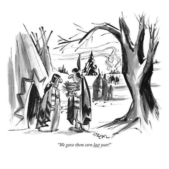 """We gave them corn last year!"" - New Yorker Cartoon-Lee Lorenz-Premium Giclee Print"