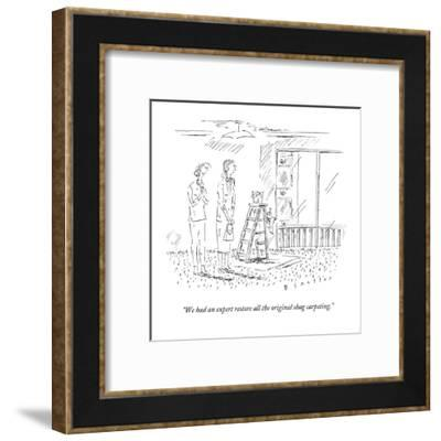 """We had an expert restore all the original shag carpeting."" - New Yorker Cartoon-Barbara Smaller-Framed Premium Giclee Print"
