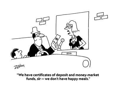 We Have Certificates Of Deposit And Money Market Funds Sir We Don