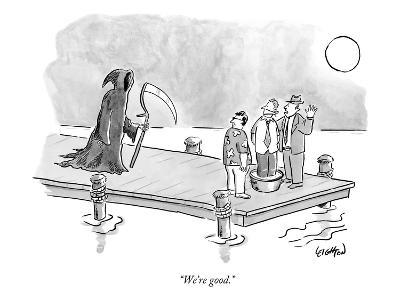 """We're good."" - New Yorker Cartoon-Robert Leighton-Premium Giclee Print"