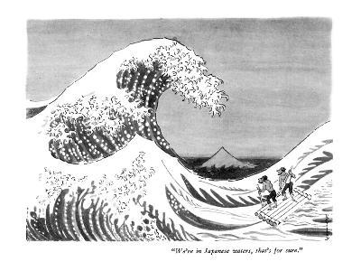 """We're in Japanese waters, that's for sure."" - New Yorker Cartoon-Anatol Kovarsky-Premium Giclee Print"