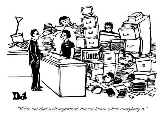 """""""We're not that well organized, but we know where everybody is."""" - New Yorker Cartoon-Drew Dernavich-Premium Giclee Print"""