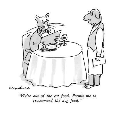 """""""We're out of the cat food.  Permit me to recommend the dog food."""" - New Yorker Cartoon-Michael Crawford-Premium Giclee Print"""