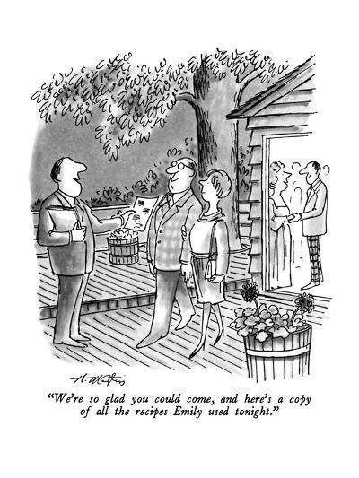 """""""We're so glad you could come, and here's a copy of all the recipes Emily ?"""" - New Yorker Cartoon-Henry Martin-Premium Giclee Print"""